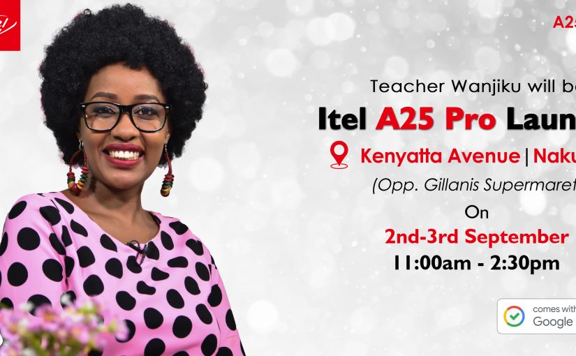 itel A25Pro To Launch Countrywide In partnership With Safaricom